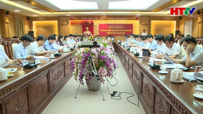 Ban Tổ chức Tỉnh ủy hội thảo xây dựng đội ngũ cán bộ